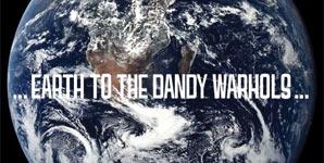 Dandy Warhols - Earth To The Dandy Warhols
