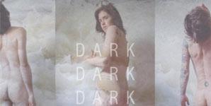 Dark Dark Dark - Wild Go