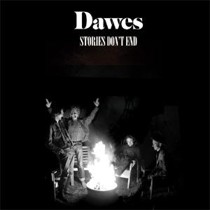 Dawes - Stories Don't End Album Review