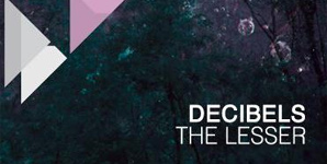 Decibels The Lesser EP