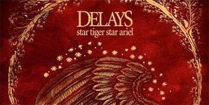 Delays - Star Tiger Star Ariel Album Review