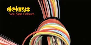 Delays - You See Colours Album Review
