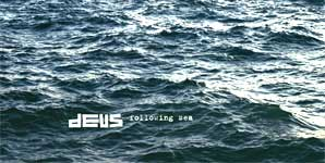 dEUS - Following Sea