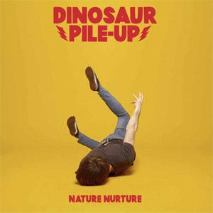 Dinosaur Pile-Up Nature Nurture Album