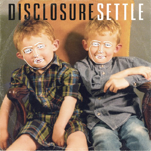 Disclosure - Settle Album Review