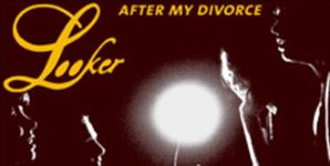 Looker - After My Divorce