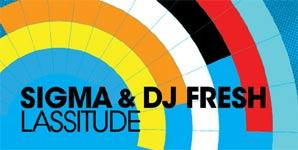 Dj Fresh - Lassitude feat Sigma