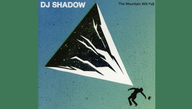 DJ Shadow The Mountain Will Fall Album