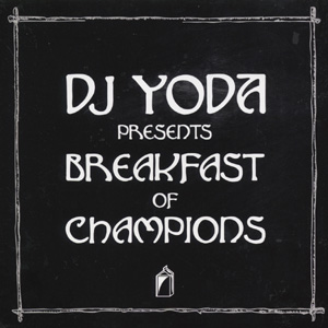 DJ Yoda - Breakfast of Champions Album Review