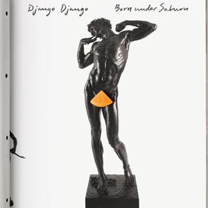 Django Django - Born Under Saturn Album Review