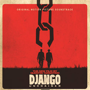 Quentin Tarantino's Django Unchained: Original Motion Picture Soundtrack - Various Artists Album Review Album Review