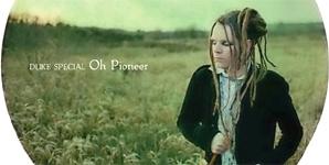Duke Special - Oh Pioneer Album Review