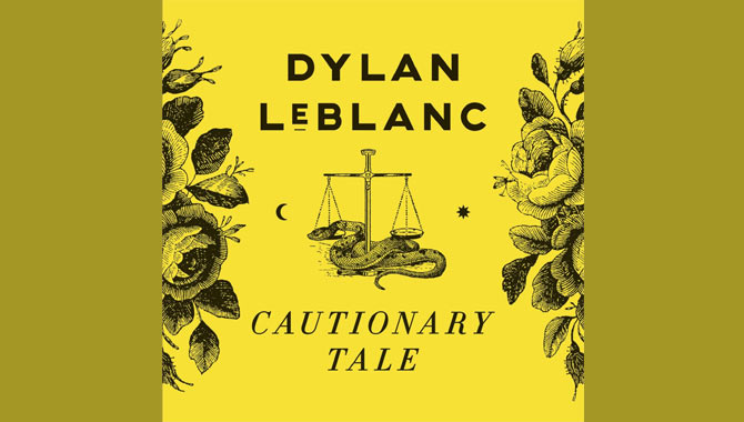 Dylan LeBlanc - Cautionary Tale Album Review