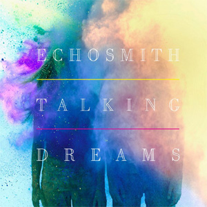 Echosmith Talking Dreams Album