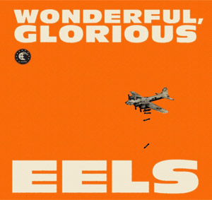 Eels - Wonderful, Glorious Album Review
