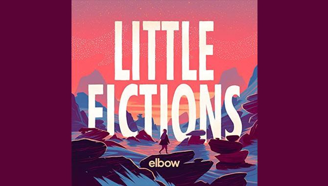 Elbow Little Fictions Album