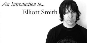Elliott Smith - An Introduction to. Elliott Smith Album Review