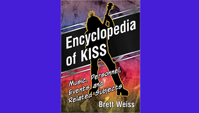 Brett Weiss Encyclopaedia of Kiss Book Review