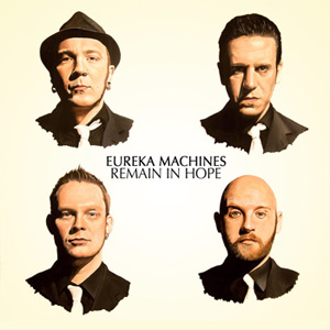Eureka Machines Remain In Hope Album