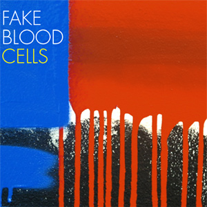 Fake Blood - Cells Album Review