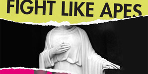 Fight Like Apes - The Body Of Christ And The Legs Of Tina Turner Album Review