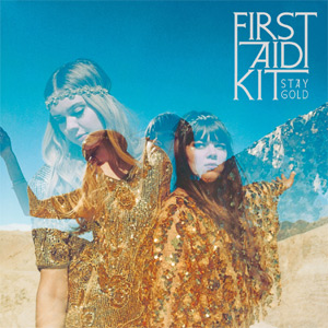 First Aid Kit - Stay Gold Album Review Album Review