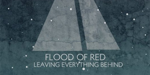 Flood Of Red - Leaving Everything Behind Album Review