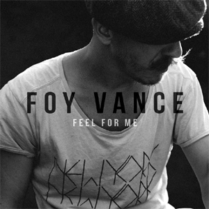 Foy Vance  - Feel For Me EP Review