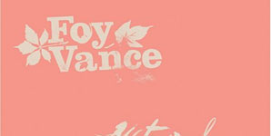 Foy Vance - Watermelon Oranges Ep EP Review