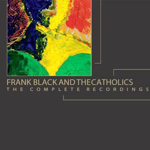 Frank Black and The Catholics Complete Recordings Album