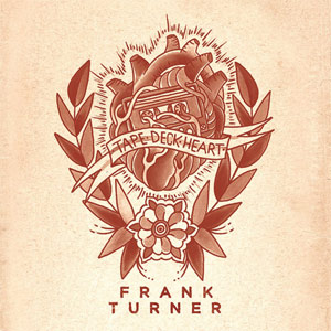 Frank Turner - Tape Deck Heart Album Review Album Review