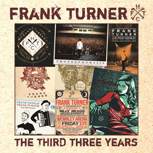 Frank Turner - The Third Three Years Album Review Album Review