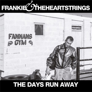 Frankie & The Heartstrings - The Days.. Review