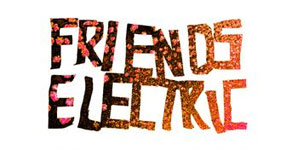 Friends Electric - Golden Blood