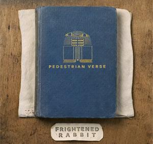 Frightened Rabbit - Pedestrian Verse Album Review