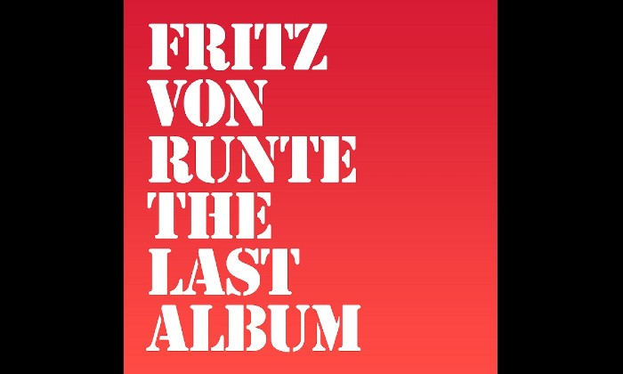 Fritz von Runte The Last Album Album