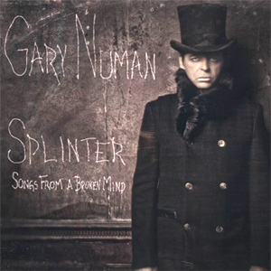 Gary Numan Splinter (Songs From A Broken Mind) Album
