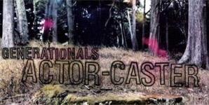 Generationals Actor-Caster Album