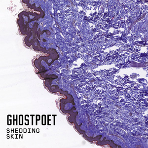 Ghostpoet - Shedding Skin Album Review Album Review