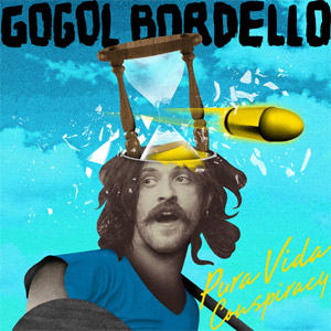 Gogol Bordello - Pura Vida Conspiracy Album Review