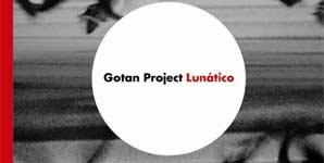 Gotan Project - Lunatico Album Review