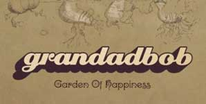Grandadbob - Garden Of Happiness