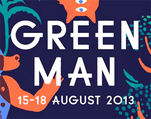 Green Man Festival 2013 - Live Review Live Review