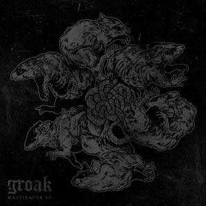 Groak Masticator EP