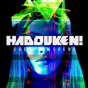 Hadouken! Every Weekend Album