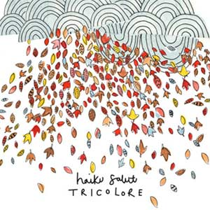 Haiku Salut - Tricolore Album Review