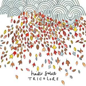 Haiku Salut - Tricolore Album Review Album Review