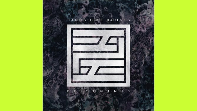 Hands Like Houses Dissonants Album