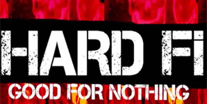 Hard-Fi - Good For Nothing Single Review
