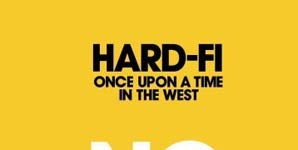 Hard-Fi - Once Upon A Time In The West Album Review